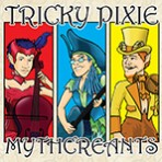 Mythcreants (Trickie Pixie)