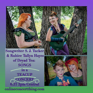 Online Show: Songs in a Teacup Concert with Sooj & Rubiee of Dryad Tea! @ Online Concert Thing